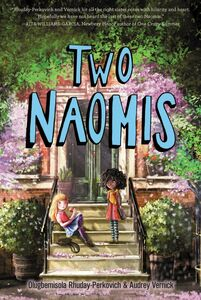Ebook in inglese Two Naomis Rhuday-Perkovich, Olugbemisola , Vernick, Audrey