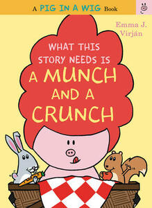 What This Story Needs Is a Munch and a Crunch - Emma J. Virjan - cover