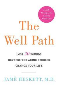 Foto Cover di The Well Path, Ebook inglese di Jame Heskett, M.D., edito da HarperCollins