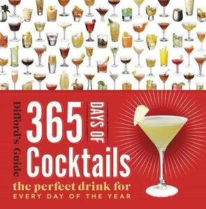 365 Days of Cocktails: The Perfect Drink for Every Day of the Year - Difford's Guide - cover