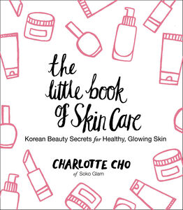 Foto Cover di The Little Book of Skin Care, Ebook inglese di Charlotte Cho, edito da HarperCollins