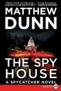 The Spy House Large Print: A Spycatcher Novel - Matthew Dunn - cover