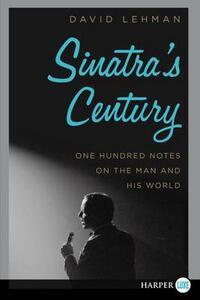 Sinatra's Century Large Print - David Lehman - cover