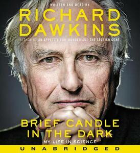 Brief Candle in the Dark: My Life in Science - Richard Dawkins - cover