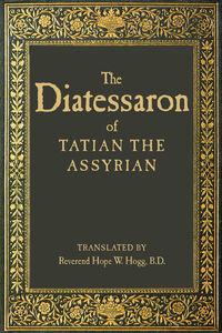 Foto Cover di The Diatessaron of Tatian, Ebook inglese di Tatian the Assyrian, edito da HarperCollins