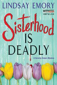 Foto Cover di Sisterhood Is Deadly, Ebook inglese di Lindsay Emory, edito da HarperCollins