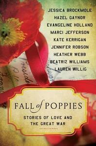 Fall of Poppies: Stories of Love and the Great War - Heather Webb,Hazel Gaynor,Beatriz Williams - cover