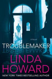 Troublemaker: A Novel - Linda Howard - cover