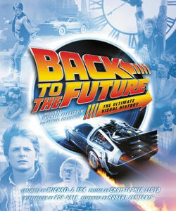 Back to the Future: The Ultimate Visual History - Michael Klastorin - cover