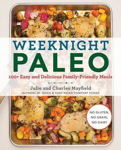 Ebook in inglese Weeknight Paleo Mayfield, Charles , Mayfield, Julie