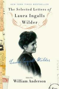 The Selected Letters of Laura Ingalls Wilder - William Anderson,Laura Ingalls Wilder - cover