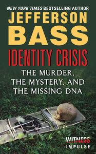 Foto Cover di Identity Crisis, Ebook inglese di Jefferson Bass, edito da HarperCollins
