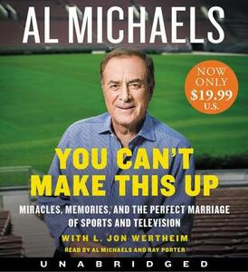 You Can't Make This Up Low Price Cd: Miracles, Memories, And The PerfectMarriage Of Sports And Television - Al Michaels - cover