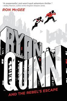 Ryan Quinn and the Rebel's Escape