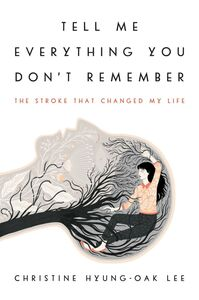Foto Cover di Tell Me Everything You Don't Remember, Ebook inglese di Christine Hyung-Oak Lee, edito da HarperCollins