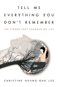 Ebook in inglese Tell Me Everything You Don't Remember Hyung-Oak Lee, Christine