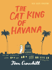 Ebook in inglese The Cat King of Havana Crosshill, Tom