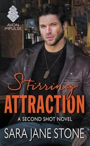 Stirring Attraction: A Second Shot Novel - Sara Jane Stone - cover