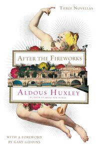Ebook in inglese After the Fireworks Giddins, Gary , Huxley, Aldous