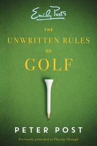 Foto Cover di Unwritten Rules of Golf, Ebook inglese di Peter Post, edito da HarperCollins