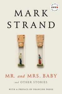 Mr. and Mrs. Baby: And Other Stories - Mark Strand - cover