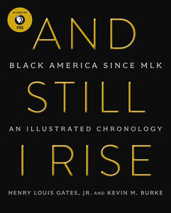 And Still I Rise: Black America Since MLK - Henry Louis Gates,Kevin M. Burke - cover