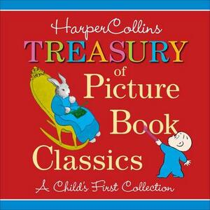 HarperCollins Treasury of Picture Book Classics: A Child's First Collection - Various - cover