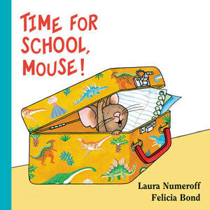Time for School, Mouse! Lap Edition - Laura Numeroff - cover