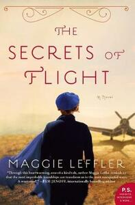 The Secrets of Flight: A Novel - Maggie Leffler - cover