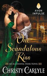 One Scandalous Kiss: An Accidental Heirs Novel - Christy Carlyle - cover