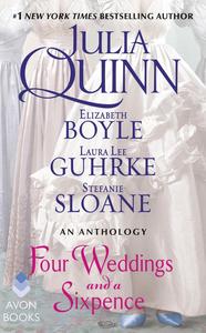 Ebook in inglese Four Weddings and a Sixpence Boyle, Elizabeth , Guhrke, Laura Lee , Quinn, Julia , Sloane, Stefanie