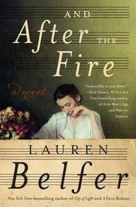And After the Fire - Lauren Belfer - cover