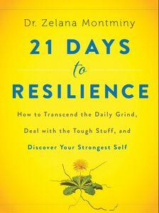 Foto Cover di 21 Days to Resilience, Ebook inglese di Dr. Zelana Montminy, edito da HarperCollins