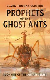 Prophet of the Ghost Ants
