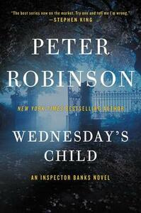 Wednesday's Child: An Inspector Banks Novel - Peter Robinson - cover