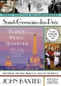 Saint-Germain-des-Pres: Paris's Rebel Quarter - John Baxter - cover