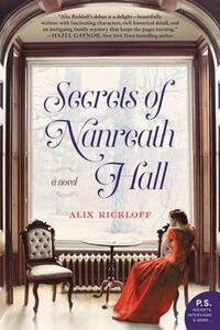 Secrets of Nanreath Hall: A Novel - Alix Rickloff - cover