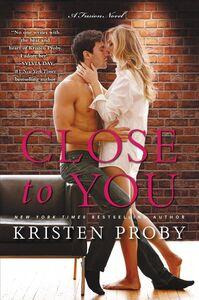 Foto Cover di Close to You, Ebook inglese di Kristen Proby, edito da HarperCollins