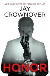Honor: The Breaking Point - Jay Crownover - cover
