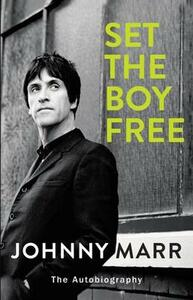 Set the Boy Free: The Autobiography - Johnny Marr - cover