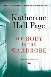 The Body in the Wardrobe: A Faith Fairchild Mystery - Katherine Hall Page - cover