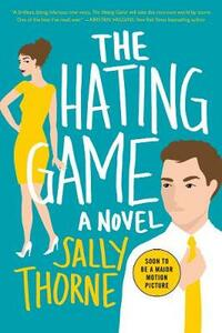 The Hating Game: A Novel - Sally Thorne - cover
