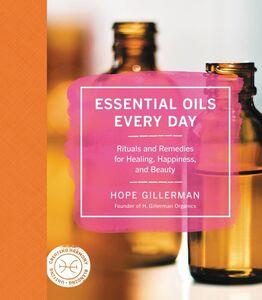Foto Cover di Essential Oils Every Day, Ebook inglese di Hope Gillerman, edito da HarperCollins