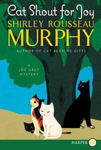 Cat Shout for Joy: Large Print - Shirley Rousseau Murphy - cover