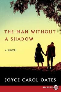 The Man Without a Shadow - Joyce Carol Oates - cover