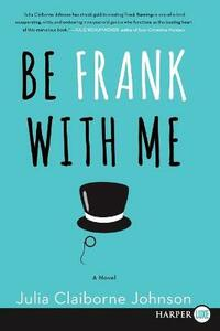 Be Frank with Me - Julia Claiborne Johnson - cover