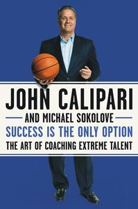 Ebook in inglese Success Is the Only Option Calipari, John , Sokolove, Michael