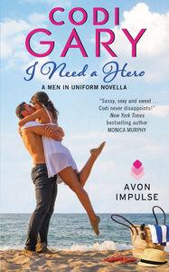 Foto Cover di I Need a Hero, Ebook inglese di Codi Gary, edito da HarperCollins