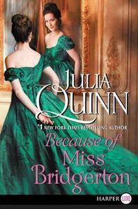 Because of Miss Bridgerton [Large Print] - Julia Quinn - cover