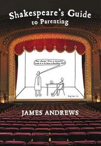 Shakespeare's Guide to Parenting - James Andrews - cover